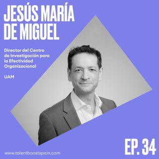 Episodio 34: Organizaciones con propósito (ii). Personas, Sociedad, Rentabilidad y Sostenibilidad con Jesús de Miguel