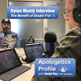 06 The Benefit of Doubt - Dylan Manley Interview (Part 1 of 2)