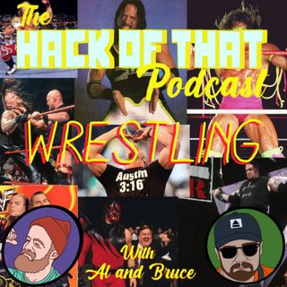 The Hack of Wrestling - Episode 6