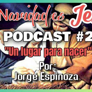 EPISODIO 2 - UN LUGAR PARA NACER, POR: JORGE ESPINOZA