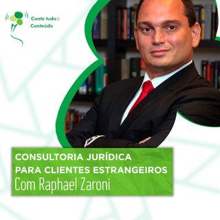 Episódio 53 - Consultoria Jurídica para Clientes Estrangeiros - Raphael Zaroni em entrevista a Márcio Martins