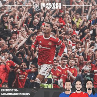 Episode 136: Memorable Debuts & The #UCL Preview 🤩