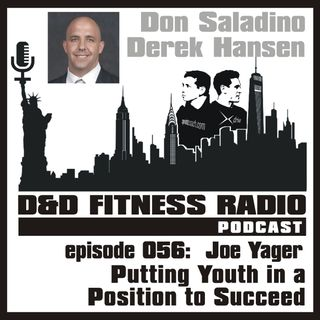Episode 056 - Joe Yager - Putting Youth in a Position to Succeed