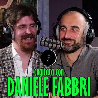 Cogitata con DANIELE FABBRI, comico
