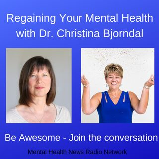 Regaining Your Mental Health with Dr. Bjorndal