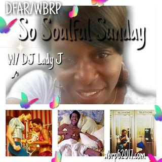DFAR/WBRP So Soulful Sunday (Pt2) W/ DJ Lady J 10-18-2020