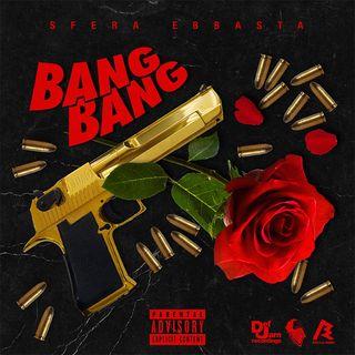 Sfera Ebbasta - Bang Bang (Prod. Charlie Charles, Chris Nolan) (1)