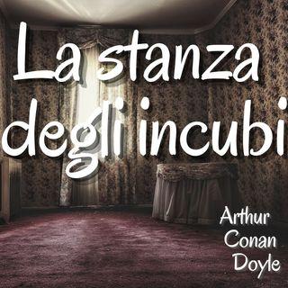 La stanza degli incubi - Arthur Conan Doyle