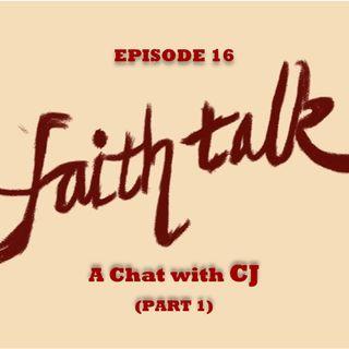 Ep. 16 - A Chat with Saint CJ (PART 1)