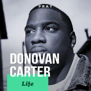 """Donovan Carter – Life - """"Living Positively"""""""