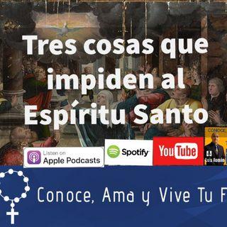 Episodio 65: Tres cosas que impiden el Espíritu Santo