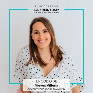 Educación financiera para tener una relación sana con tu dinero, con Nieves Villena