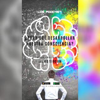 02 ¿Para qué desarrollar la consciencia?