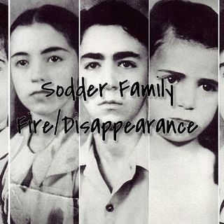 Ep.9: The Sodder Family Fire/Disappearence Pt.1 Of 2