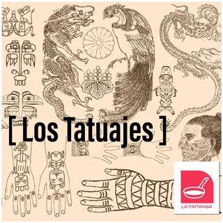 Episode 16 - LA FRITANGA: los tatuajes