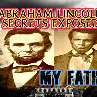 Abraham Lincoln Secrets Exposed Part 1 and 2-Audio Only
