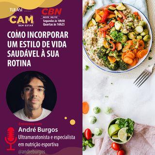 Como incorporar um estilo de vida saudável à sua rotina (entrevista com André Burgos)