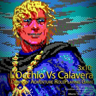 ODB 3x10: L'Occhio v Calavera - Dawn of Adventure Role-Playing Game