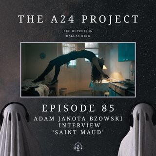 85 - Adam 'Saint Maud' Janota Bzowski Interview