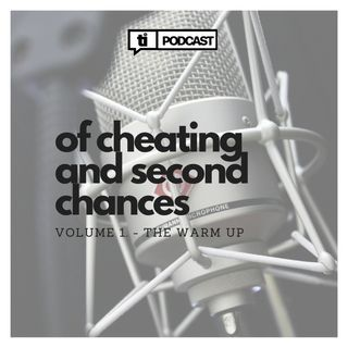 10. Cheating And Second Chances (Part 1)