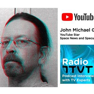 Radio ITVT: YouTube Science Vlogger, John Michael Godier