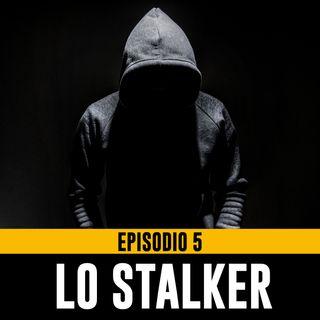Uomini Terribili - Episodio 5 - Lo Stalker Parte 2