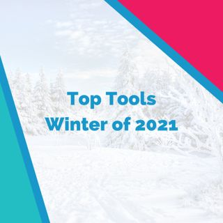 Top Tools: Winter of 2021