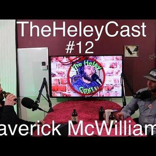 Episode 12 - Stand-up Comedian Maverick McWilliams