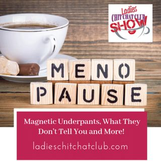 Magnetic Underpants, Menopause and Being a Woman of a Certain Age