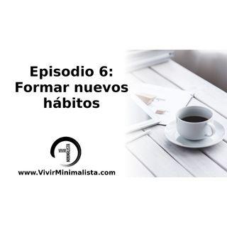Episodio 6: Formar nuevos hábitos - vida minimalista
