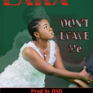 Lara-Don't leave me