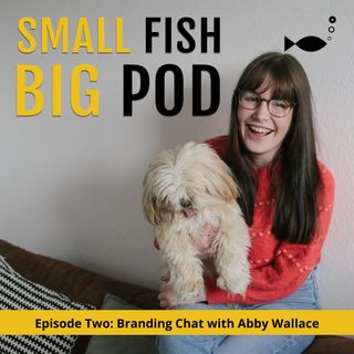 Ep2: Branding Small Business with Abby Wallace