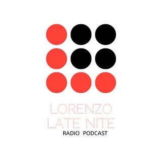 Episode 1 - Lorenzo late nite radio's podcast