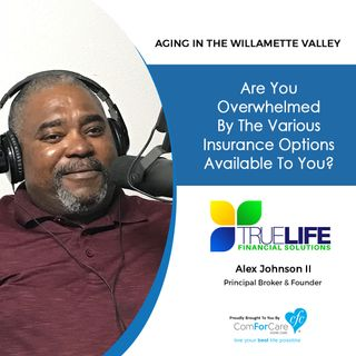 7/31/18: Alex Johnson II with TrueLife Financial Solutions, LLC | Are you overwhelmed by the various insurance options available to you?