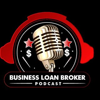 Business Loan Broker Podcsst