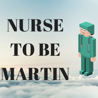 Nurse To Be Martin