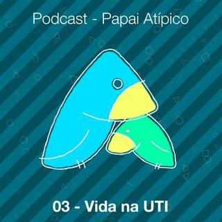 03 - Vida na UTI
