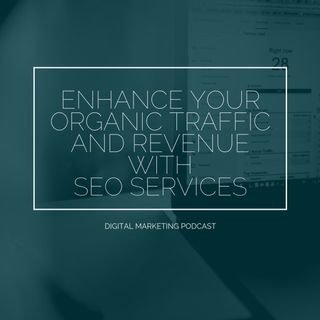 Enhance your Organic Traffic and Revenue with SEO Services