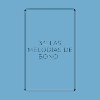 Experimento #EnPantufla 34 - Las melodías de Bono
