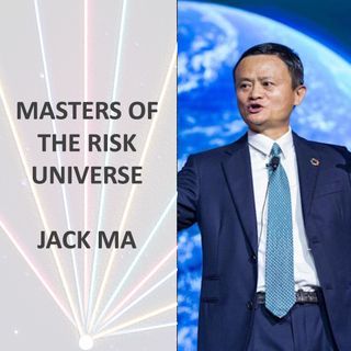 Masters of the Risk Universe... Jack Ma