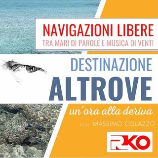 DESTINAZIONE ALTROVE #13 - un'ora alla deriva con Massimo Colazzo - 09/06/21