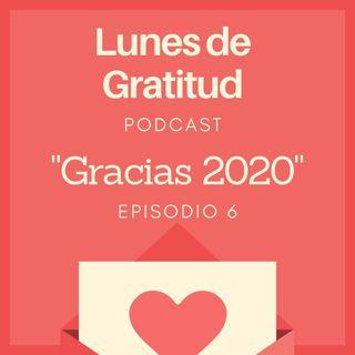 Lunes de Gratitud  Episodio 6 Gracias 2020