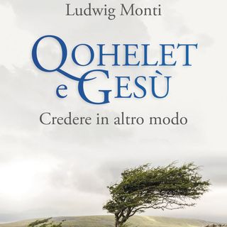 "Ludwig Monti ""Qohelet e Gesù"""