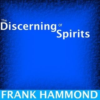 Discerning the spirits by Frank Hammond [16 - Mins]