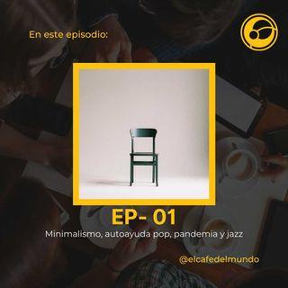 Episodio 1 | Minimalismo, autoayuda pop, pandemia y jazz