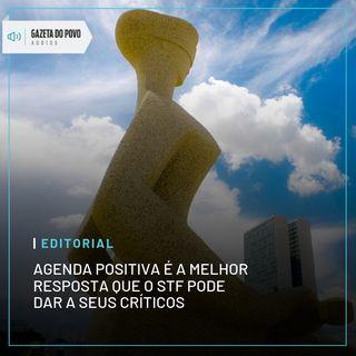 Editorial: Agenda positiva é a melhor resposta que o STF pode dar a seus críticos