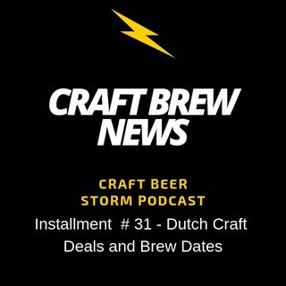 Craft Brew News # 31 - Dutch Craft Deals and Brew Dates