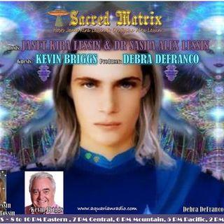 Kevin Briggs ~ 08/23/20 ~ Sacred Matrix ~ Janet Kira & Dr. Sasha Lessin