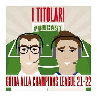 Ep. 70 - Guida alla Champions League 2021/22