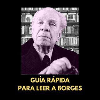 Podcast corto: Guía rápida para leer a Borges